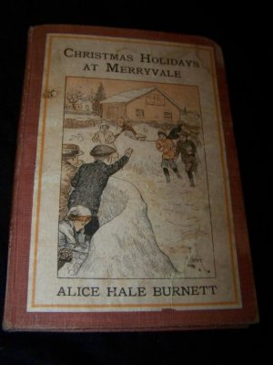 Antique CHRISTMAS HOLIDAYS AT MERRYVALE Alice Hale Burnett Book