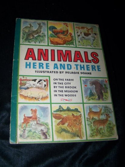 Vintage 1945 ANIMALS HERE AND THERE Pelagie Doane Book