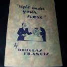 1947 Magic RIGHT UNDER YOUR NOSE Douglas Francis Book