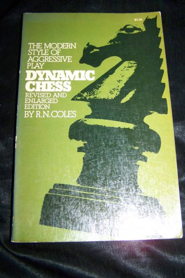 Vintage DYNAMIC CHESS Modern Style Aggressive Play~Book by R. N. Coles