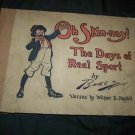 Antique OH SKIN-NAY Days of Real Sport~Claire Briggs~PF Volland Platinum Comic Book