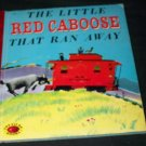 Vintage LITTLE RED CABOOSE THAT RAN AWAY Treasure Book