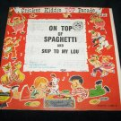 Vintage ON TOP OF SPAGHETTI Skip to My Lou Cricket C155 45 Record