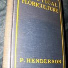 Vintage 1925 Practical Floriculture Peter Henderson Garden Book