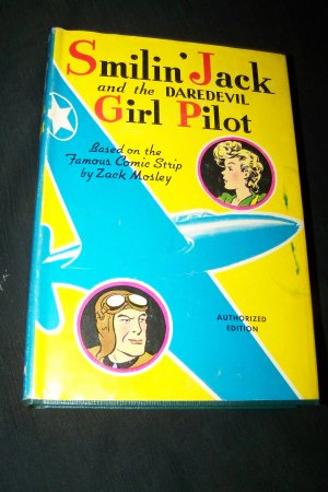 Vintage 1942 Smilin' Jack and the Daredevil Girl Pilot by Zack Mosley HC/DJ Book