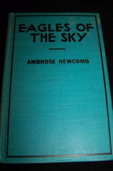 Eagles of Sky Jack Ralston Boy's Book ~Ambrose Newcomb