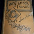 Antique 1896 Wrecked on Spider Island James Otis Book