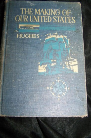 Vintage 1944 The Making of Our United States New Edition R.O Hughes Book