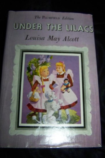Vintage UNDER THE LILACS Louisa May Alcott Plumfield HC/DJ Book
