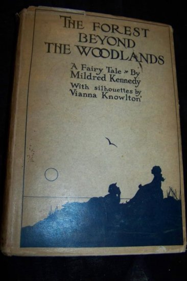 Antique The Forest Beyond the Woodlands by Mildred Kennedy Silhouette Illustrations Book