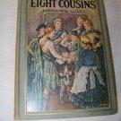 Vintage 1932 EIGHT COUSINS OR AUNT-HILL Louisa M Alcott  Illustrated Clara Burd Book