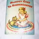 Vintage 1945 Mumpsy Goes to Kindergarten by Louise Lawrence Devine Children's Book