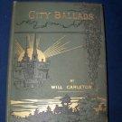 Antique 1885 CITY BALLADS by Will Carleton HC Book
