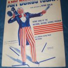 Vintage 1941 ANY BONDS TODAY Sheet Music Irving Berlin Uncle Sam