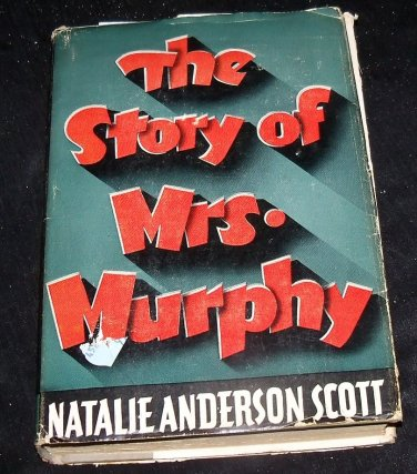 Vintage 1947 THE STORY OF MRS MURPHY Natalie Anderson Scott HC/DJ Book Dutton VG