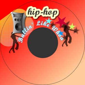 Hip Hop: Ballin' Like Whoa
