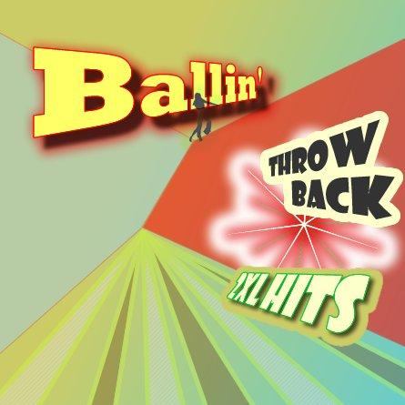 Ballin' :: Throw Back Hits