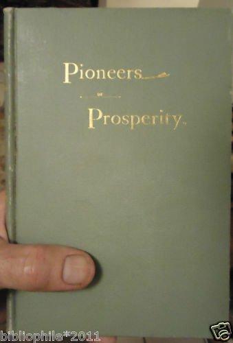 Pioneers of Prosperity  Walker, David H. 1895 Very Good Plus
