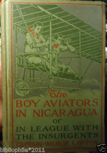 The Boy Aviators in Nicaragua or in League with the Insurgents, Series #1 1912 G