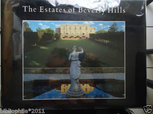 The Estates of Beverly Hills: Holmby Hills, Bel-Air, Beverly Park. 1984 N-FINE