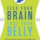 Feed Your Brain, Lose Your Belly (Hardcover)