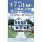 New Book-How to Buy a Home Without Getting Hammered