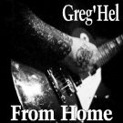 Greg'Hel-From Home CD