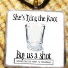 Bachelorette Party - Buy us a shot