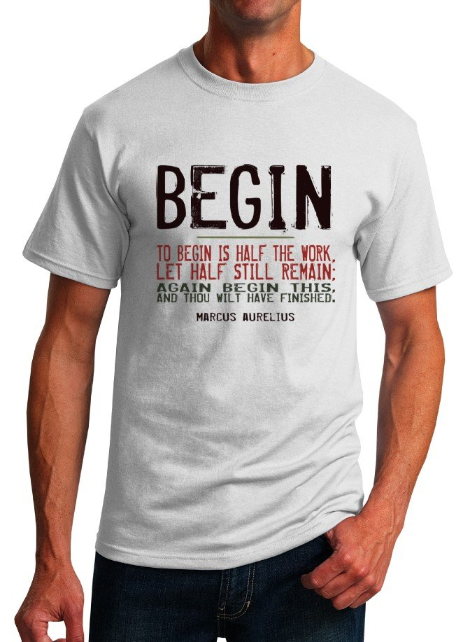 Inspirational Quote T-Shirt - Marcus Aurelius Begin - Size M - Unisex White