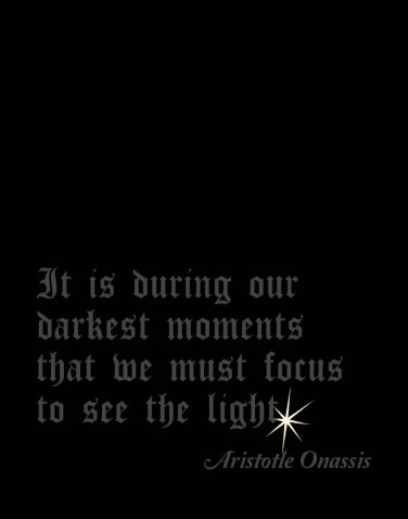 Our Darkest Moments - Inspirational Quote Print - 11x14