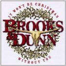 Brooks & Dunn It Won't Be Christmas Without You