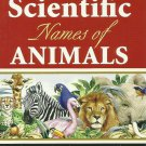SCIENTIFIC NAMES OF ANIMALS Compiled by MAR DELA CRUZ