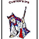 Custer's Wolves And Custer's Ifs ['Brand-New'!/$17.50 inc. S/H] (by: Adrian E. Gene Hirst)