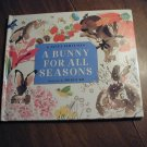 A Bunny For All Seasons by Janet Schulman (2003) (BB20)