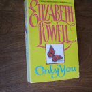 Only You by Elizabeth Lowell (1992) (WCC2) Romance novel, Historical, Western fiction