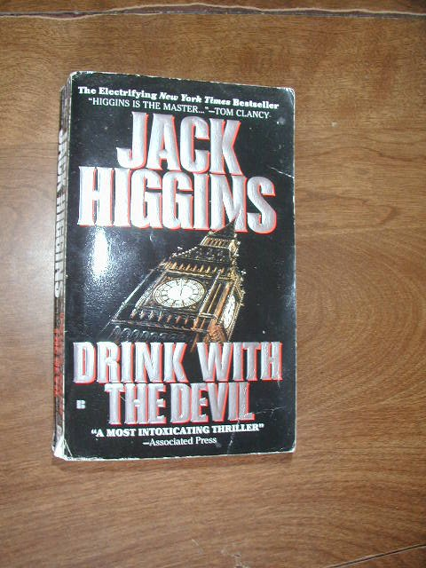 Drink With the Devil by Jack Higgins (1996) (WCC2) Thriller, Mystery, Suspense, Adventure