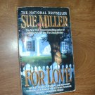 For Love by Sue Miller (1993) (WCC4) Romance Novel