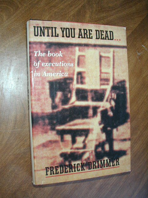 Until You Are Dead by Frederick Drimmer (1990) (WCC2) Executions in America