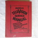 Audels Television Service Manual by E. P. Anderson /Installing Trouble & Repairing (1961) (WCC4)