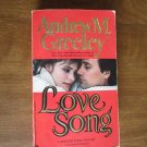 Love Song by Andrew M. Greeley (1989) (BB13)