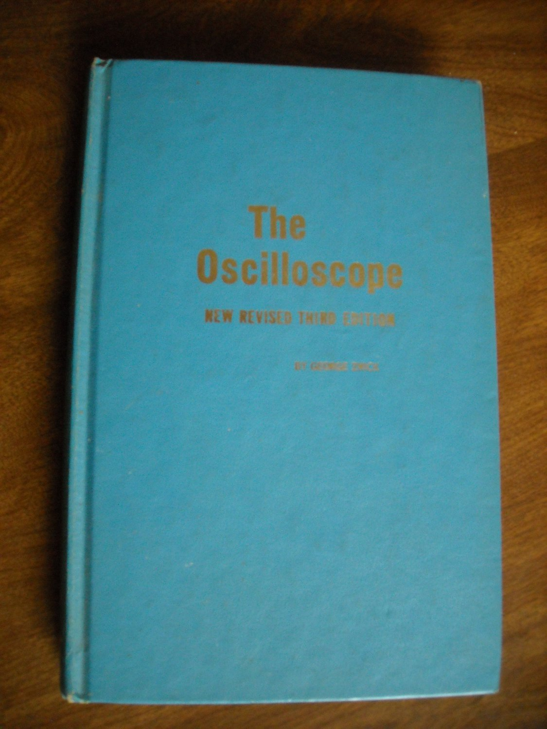The Oscilloscope Third Edition by George Zwick (1969) (WCC4) Textbook