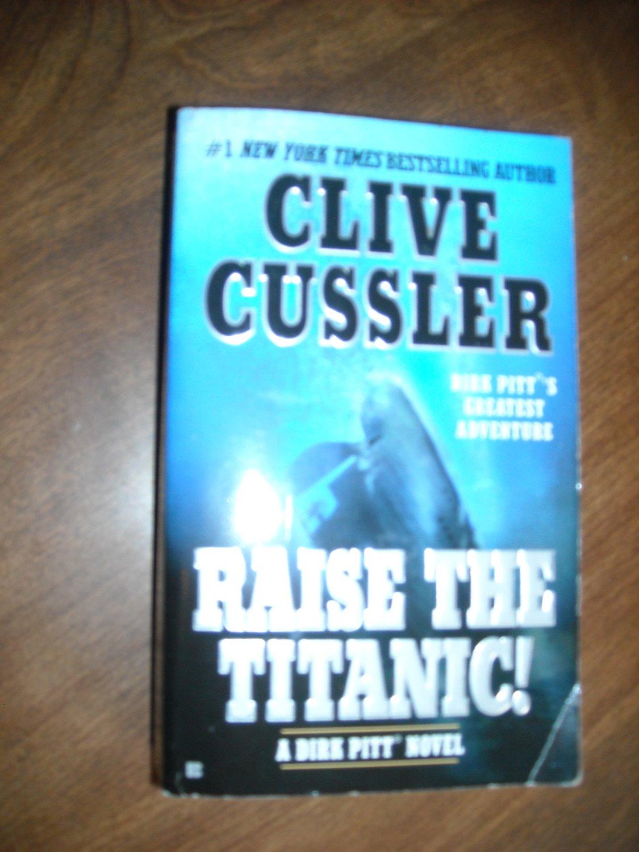 Raise the Titanic A Dirk Pitt Novel by Clive Cussler (2004) (WCC2) Techno Thriller