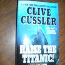 Raise the Titanic A Dirk Pitt Novel by Clive Cussler (2004) (WCC2) Techno-thriller