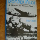 Bomber Pilot A Memoir of World War II by Philip Ardery (1978) (WCC4)