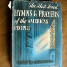 The Best Loved Hymns and Prayers of the American People Harold Vincent Milligan (1942) (BB6)