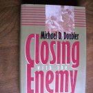 Closing With The Enemy by Michael D. Doubler - War in Europe 1944-1945 (1994) (BB6)
