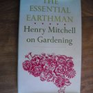 The Essential Earthman Henry Mitchell on Gardening (1981) (BB6)