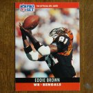 Eddie Brown Cincinnati Bengals WR Card No. 61 - 1990 NFL Pro Set Football Card