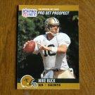 Mike Buck New Orleans Saints QB Card No. 741 - 1990 NFL Pro Set Football Card