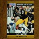 Jack Lambert Pittsburg Steelers LB Card No. 27 - 1990 NFL Pro Set Football Card